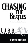 Chasing the Beatles: For Grown-Up Girls Who Remember