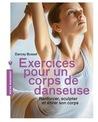 Exercices pour un corps de danseuse by Darcey Bussell