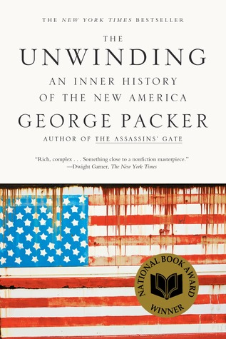 The unwinding an inner history of the new america by george packer 17139513 fandeluxe Image collections