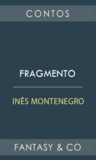 Fragmento by Inês Montenegro