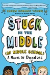 Stuck in the Middle (of Middle School) by Karen Romano Young