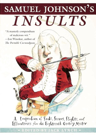 Samuel Johnsons Insults: A Compendium of Snubs, Sneers, Slights and Effronteries from the Eighteenth-Century Master EPUB