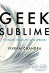 Geek Sublime: The Beauty of Code, the Code of Beauty