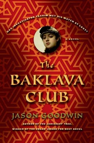 The Baklava Club (Yashim the Eunuch #5)