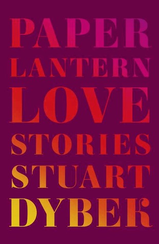Paper Lantern: Love Stories par Stuart Dybek