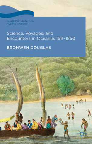 science-voyages-and-encounters-in-oceania-1511-1850