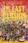 The Last Illusion by Porochista Khakpour