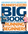 Runner's World Big Book of Running for Beginners: Winning Strategies, Inspiring Stories, and The Ultimate Training Tools for Beginning Runners