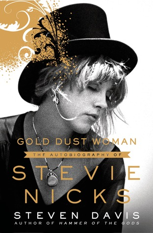 Gold Dust Woman: A Biography of Stevie Nicks