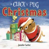 A Chick 'n' Pug Christmas by Jennifer Sattler