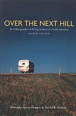 Over the Next Hill: An Ethnography of RVing Seniors in North America