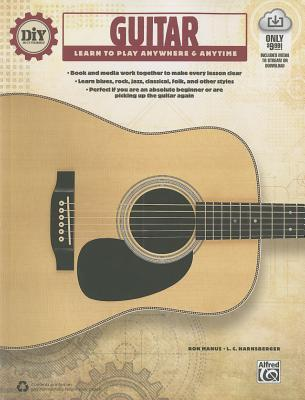 DIY (Do It Yourself) Guitar: Learn to Play Anywhere & Anytime, Book & Online Audio & Video