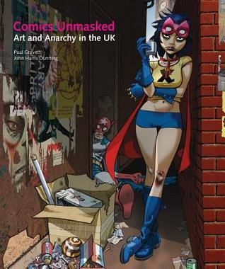 Comics Unmasked: Art and Anarchy
