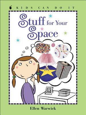 Stuff for Your Space by Ellen Warwick