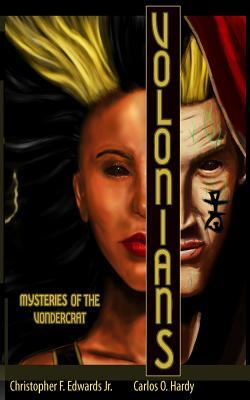Ebook Volonians: Mysteries of the Vondercrat (Volonians#1) by Christopher F. Edwards Jr. TXT!