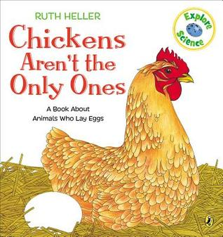 Chickens Aren't the Only Ones by Ruth Heller
