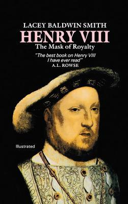 Henry VIII by Lacey Baldwin Smith