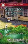 Suspicion at Seven: A Lois Meade Mystery
