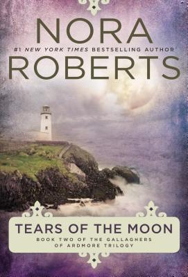 Tears of the Moon (Gallaghers of Ardmore #2) by Nora Roberts