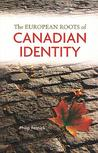 The European Roots of Canadian Identity