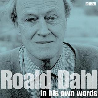 Roald Dahl In His Own Words