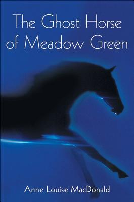 The Ghost Horse of Meadow Green