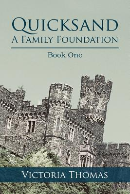 Quicksand: A Family Foundation: Book One