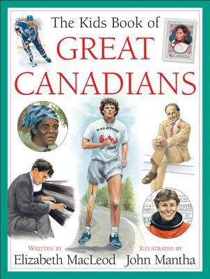 The Kids Book of Great Canadians by Elizabeth MacLeod