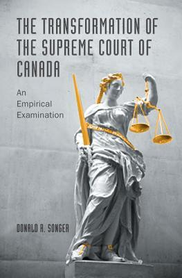 The Transformation of the Supreme Court of Canada: An Empirical Examination