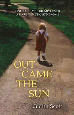 Out Came the Sun: One Family's Triumph over a Rare Genetic Syndrome