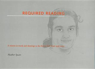 Required Reading: A Witness in Words and Drawings to the Reena Virk Trials 1998-2000