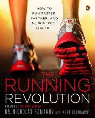 The Running Revolution: How to Run Faster, Farther, and Injury-Free--for Life