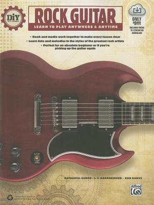 DIY (Do It Yourself) Rock Guitar: Learn to Play Anywhere & Anytime, Book & Online Audio & Video