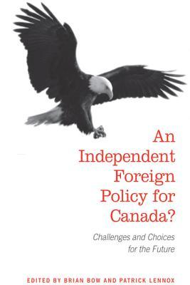 An Independent Foreign Policy for Canada? by Patrick Lennox