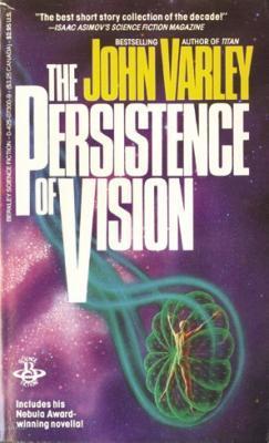 The Persistence of Vision by John Varley