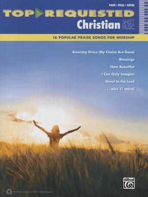 Top-Requested Christian Sheet Music: 16 Popular Praise Songs for Worship