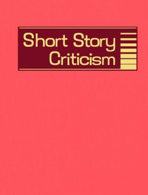 Short Story Criticism, Volume 196: Excerpts from Criticism of the Works of Short Fiction Writers
