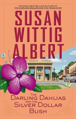 The Darling Dahlias and the Silver Dollar Bush(The Darling Dahlias 5)