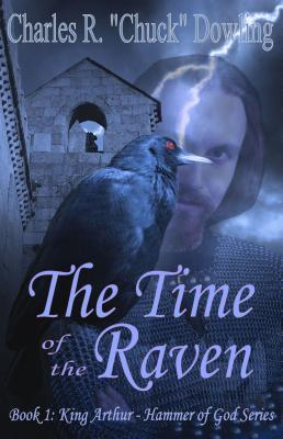The Time of the Raven ( King Arthur-Hammer of God, #1)