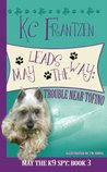 May Leads the Way: Trouble Near Tofino (May the K9 Spy #3)