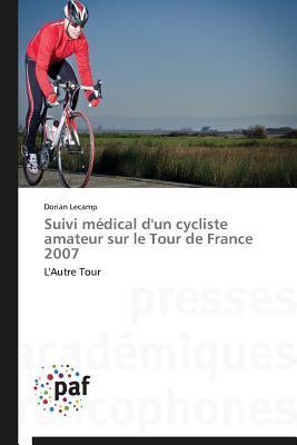 Suivi Ma(c)Dical D'Un Cycliste Amateur Sur Le Tour de France 2007