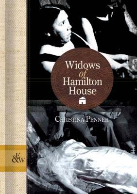 Widows of Hamilton House by Christina Penner