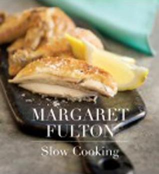 Ebook Margaret Fulton Slow Cooking by Margaret Fulton DOC!
