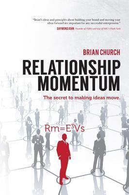 Relationship Momentum by Brian Church