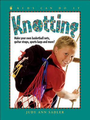 Knotting: Make Your Own Basketball Nets  Guitar Straps  Sports Bags and More