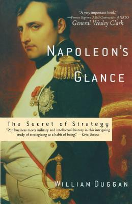 Napoleon's Glance: The Secret of Strategy