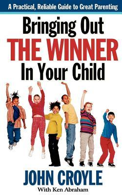 bringing-out-the-winner-in-your-child-the-building-blocks-of-successful-parenting