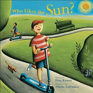 Who Likes the Sun? by Etta Kaner