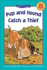 Pup and Hound Catch a Thief by Susan Hood