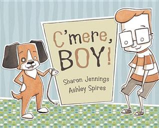 C'mere  Boy! by Sharon Jennings